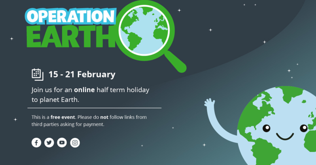 Operation Earth for February Half Term
